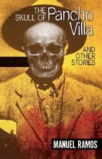 The Skull of Pancho Villa and Other Stories  (ExLib) by Manuel Ramos