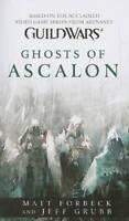 Guild Wars : Ghosts of Ascalon - Mass Market Paperback By Forbeck, Matt - GOOD
