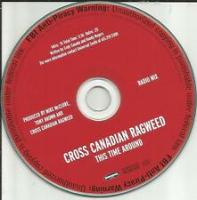 CROSS CANADIAN RAGWEED This Time Around RARE RADIO MIX PROMO DJ CD single 2006