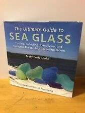 The Ultimate Guide to Sea Glass: Finding, Collecting, Identifying, and Using…