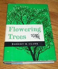 FLOWERING TREES, Robert B. Clark, Van Nostrand Company HCDJ, 1963