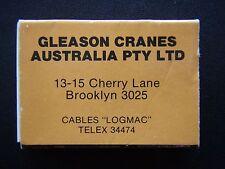 GLEASON CRANES AUSTRALIA PTY LTD 13-15 CHERRY LANE BROOKLYN 03 3993911 MATCHBOX