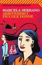 Arrivederci piccole donne - Marcela Serrano - Libro Nuovo in Offerta!