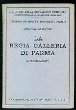 SORRENTINO ANTONINO LA REGIA GALLERIA DI PARMA LIBRERIA STATO 1931 ARTE MUSEI