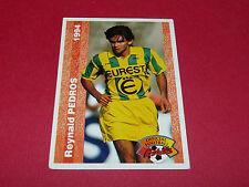 REYNALD PEDROS FC NANTES FCN CANARIS BEAUJOIRE FRANCE FOOTBALL CARD PANINI 1994