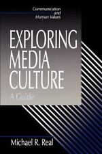 Communication and Human Values Ser.: Exploring Media Culture : A Guide Vol....