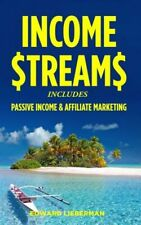 Income Streams: 2 Manuscripts - Passive Income + Affiliate Marketing