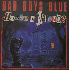 "BAD BOYS BLUE - HOUSE OF SILENCE Single 7"" (I120)"
