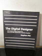 DIGITAL DESIGNER 101 GRAPHIC DESIGN PROJECTS FOR PRINT, WEB, By Stephen Pite~