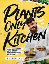 Plants-Only Kitchen: Over 70 delicious, super-simple, pow, New, Hardcover