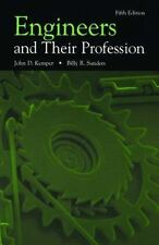Engineers and Their Profession by Billy R. Sanders and John D. Kemper (2000, Pap