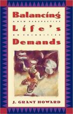 Balancing Life's Demands: A New Perspective on Priorities by Howard, Dr. J. Gra