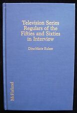 TELEVISION SERIES REGULARS OF THE FIFTIES AND SIXTIES IN INTERVIEW, 1992 1st Ed.