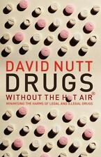 Drugs Without the Hot Air: Minimising the Harms of Legal and Illegal Drugs (Pape