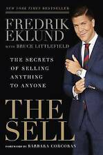 NEW The Sell: The Secrets of Selling Anything to Anyone by Fredrik Eklund