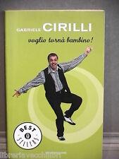 VOGLIO TORNA BAMBINO Gabriele Cirilli Mondadori Oscar bestseller 1423 Umorismo