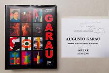 AUGUSTO GARAU - Opere 1940 - 2008 AUTOGRAFATO / SIGNED - Edizioni Bora - 2008