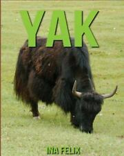 Yak: Children Book of Fun Facts and Amazing Photos on Animals in Nature - a...