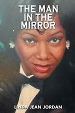 The Man in the Mirror.by Jordan, Jean  New 9781441567314 Fast Free Shipping.#