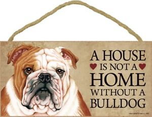 """A House is not a Home without a Bulldog Dog CUTE Sign 5""""x10"""" USA New Plaque 362"""