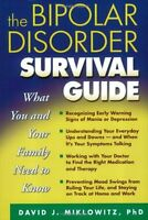 The Bipolar Disorder Survival Guide: What You and Your Family Need to Know by Da