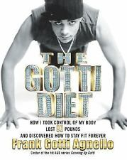 The Gotti Diet : How I Took Control of My Body, Lost 80 Pounds, and Discovered..