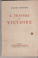 A TRAVERS LA VICTOIRE    JACQUES  MARITAIN  1945