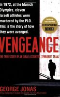 Vengeance: The True Story of an Israeli Counter-Terrorist Team by George Jonas
