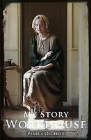 (Good)-Workhouse (My Story) (Paperback)-Oldfield, Pamela-1407152564