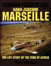 """German Fighter Ace Hans-Joachim Marseille: Life Story of the """"Star of Africa"""""""