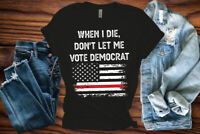 When I Die Don't Let Me Vote Democrat American flag Distressed T-Shirt