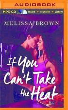 If You Can't Take the Heat by Melissa Brown (2016, MP3 CD, Unabridged)