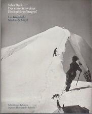 Jules Beck: der erste Schweizer Hochgebirgsfotograf. Herausgegeben von Alpines M