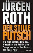 Der stille Putsch: Wie eine geheime Elite aus Wirtschaft...   Buch   Zustand gut