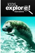 Manatees - Kids Explore : Animal Books Nonfiction - Books Ages 5-6 by Kids.