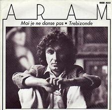ARAM MOI JE NE DANSE PAS / TREBIZONDE FRENCH 45 SINGLE
