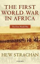 The First World War: The First World War in Africa by Hew Strachan (2004,...