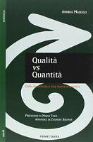 Qualità vs quantità Masullo Andrea Orme decrescita economia cultura 804 nuovo