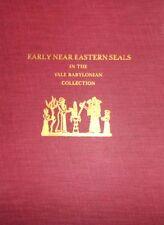 Yale Early Near Eastern Seals Babylonian Akkadian Sumerian Egypt Indus Mitanni