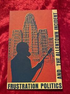 1971 Frustration Politics And The Allentown Incident PB