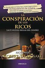 La Conspiración de Los Ricos 8nuevas Reglas del dinero Robert Kiyosaki (Español)