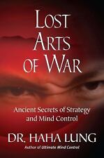Lost Art of War: Ancient Secrets of Strategy and Mind Control, Lung, Dr. Haha, G