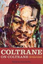 Musicians in Their Own Words: Coltrane on Coltrane :The John Coltrane Interviews