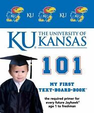 101--My First Text-Board Books: University of Kansas 101 : My First...
