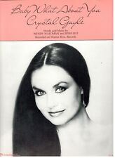 """CRYSTAL GAYLE """"BABY WHAT ABOUT YOU"""" SHEET MUSIC-1983-EXTREMELY RARE-NEW ON SALE!"""