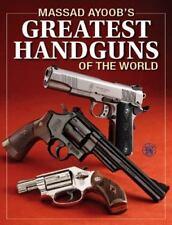 Massad Ayoob's  GREATEST HANDGUNS OF THE WORLD / Color Photos / Specifications