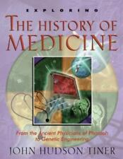Exploring the History of Medicine by John H. Tiner (1999,...