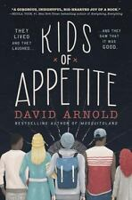 Kids of Appetite by David Arnold (2016, Hardcover)