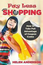 NEW Pay Less When Shopping: How to Take Full Advantage of Coupon Codes