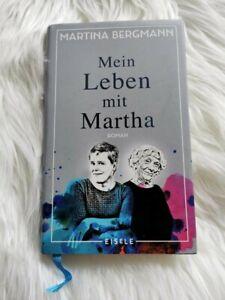 Mein Leben mit Martha   Roman über 'Altsein' mit Demenz von Martina Bergmann